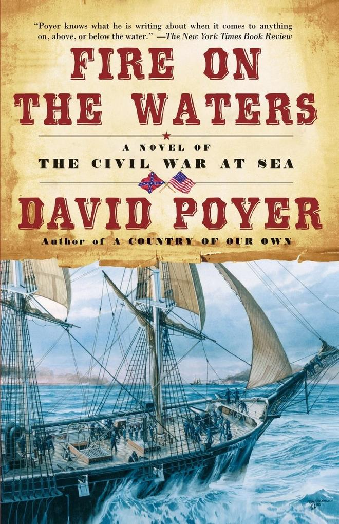 Fire on the Waters: A Novel of the Civil War at Sea als Taschenbuch