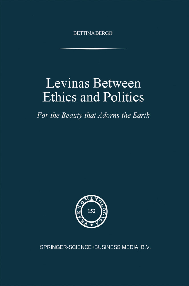 Levinas Between Ethics and Politics: For the Beauty That Adorns the Earth als Buch (gebunden)