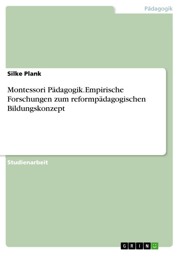 Montessori Pädagogik.Empirische Forschungen zum reformpädagogischen Bildungskonzept als eBook pdf