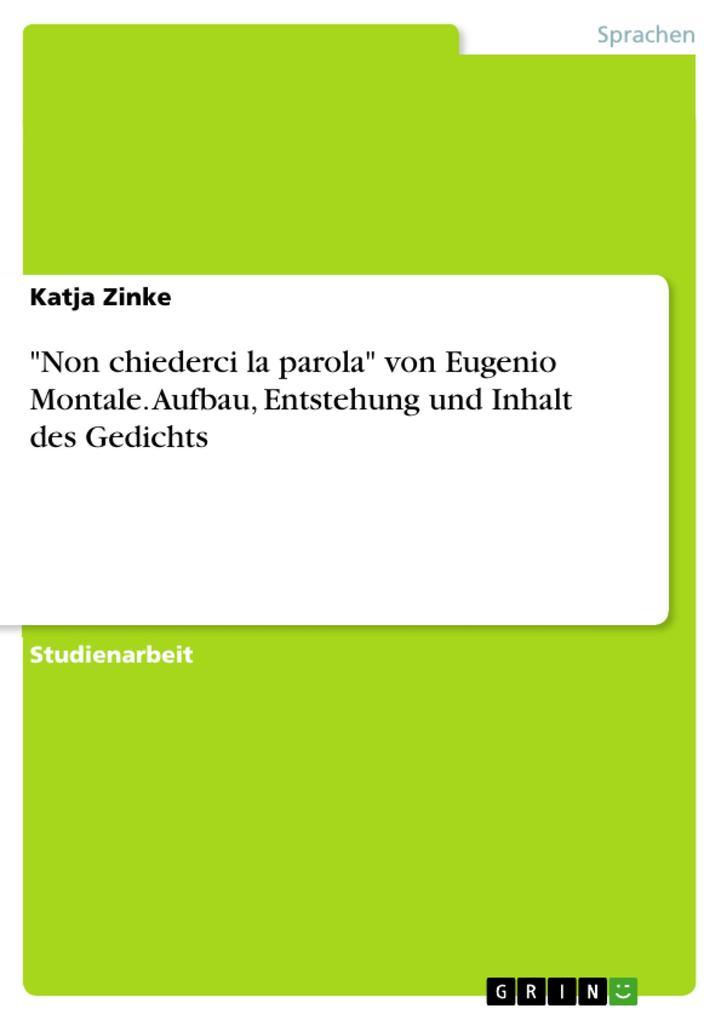 """""""Non chiederci la parola"""" von Eugenio Montale. Aufbau, Entstehung und Inhalt des Gedichts als eBook pdf"""