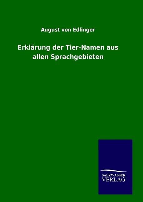 Erklärung der Tier-Namen aus allen Sprachgebieten als Buch (gebunden)