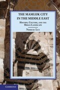 The Mamluk City in the Middle East: History, Culture, and the Urban Landscape