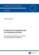 Prozesse der Europäisierung im erweiterten Europa