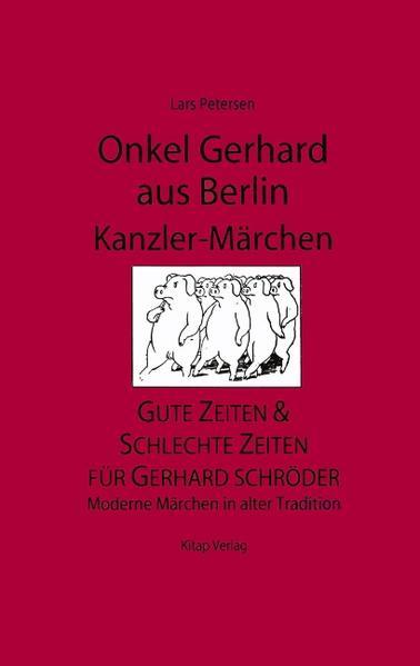 Onkel Gerhard aus Berlin - Kanzler-Märchen als Buch (kartoniert)