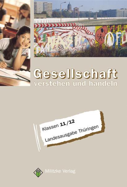 Gesellschaft verstehen und handeln. Klassen 11/12. Lehrbuch. Thüringen als Buch (kartoniert)