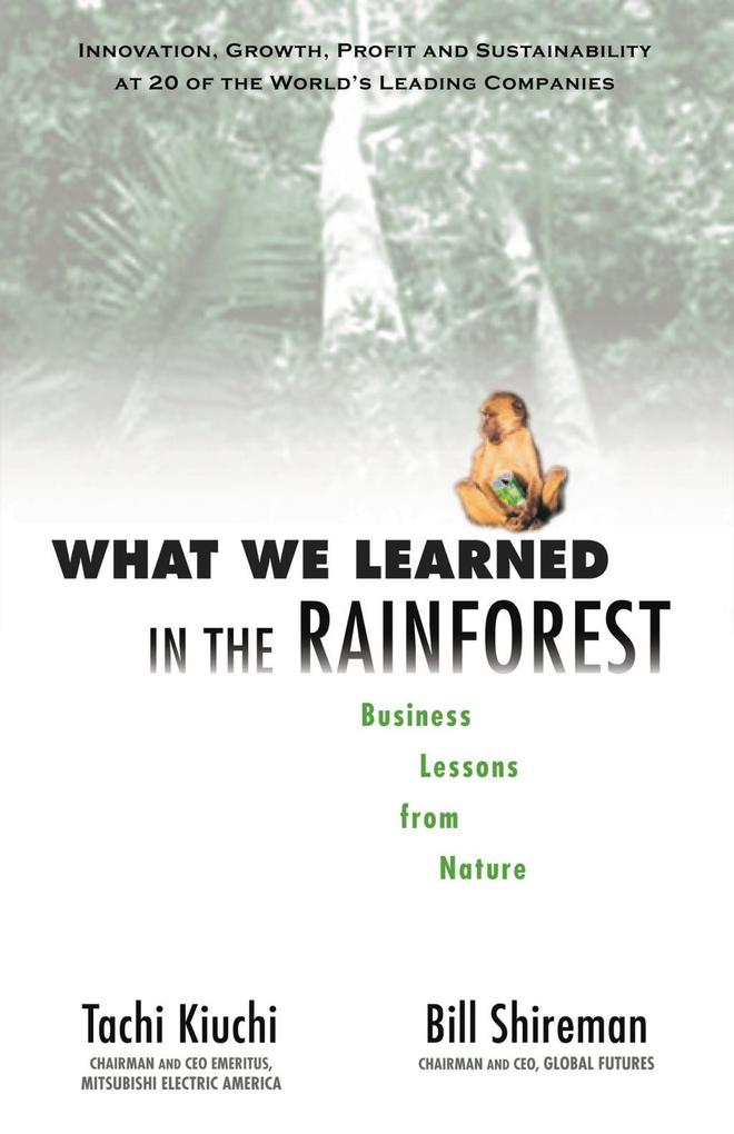 What We Learned in the Rainforest: Business Lessons from Nature als Buch (gebunden)