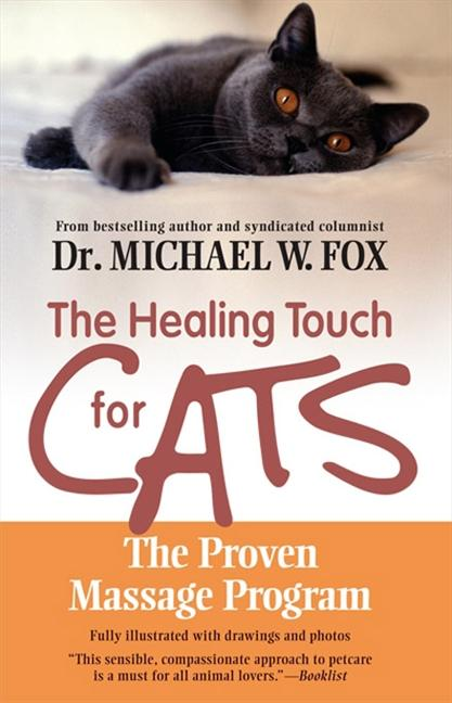 The Healing Touch for Cats: The Proven Massage Program als Taschenbuch