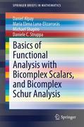 Basics of Functional Analysis with Bicomplex Scalars, and Bicomplex Schur Analysis