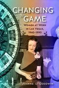 Changing the Game: Women at Work in Las Vegas, 1940 to 1990