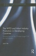 The WTO and Infant Industry Promotion in Developing Countries