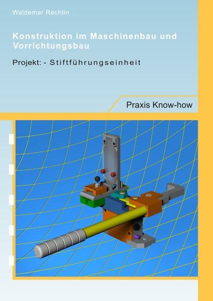 Konstruktion im Maschinenbau und Vorrichtungsbau: als Buch (kartoniert)