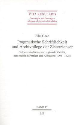 Pragmatische Schriftlichkeit und Archivpflege der Zisterzienser als Buch (gebunden)
