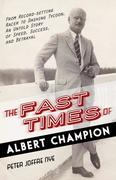 The Fast Times of Albert Champion