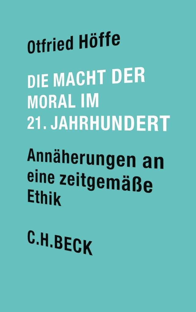 Die Macht der Moral im 21. Jahrhundert als eBook epub