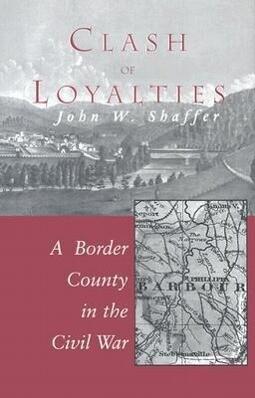 Clash of Loyalties: A Border County in the Civil War als Buch (gebunden)