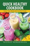 Quick Healthy Cookbook: Detox Your Body and Comfort Foods