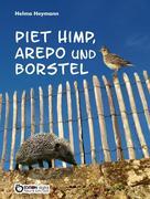 Piet Himp, Arepo und Borstel