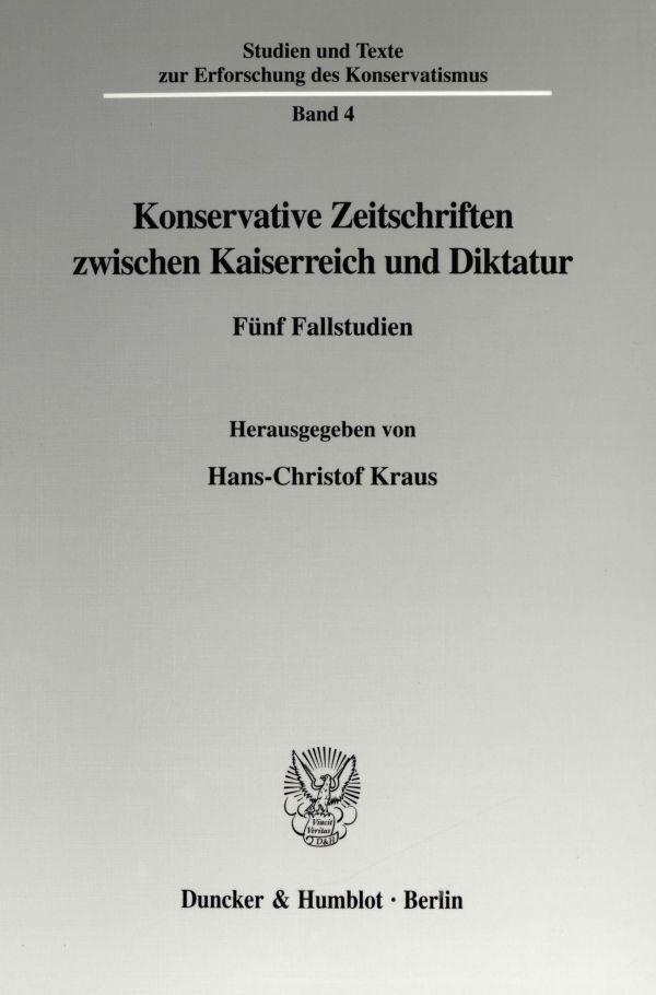 Konservative Zeitschriften zwischen Kaiserreich und Diktatur als Buch (gebunden)