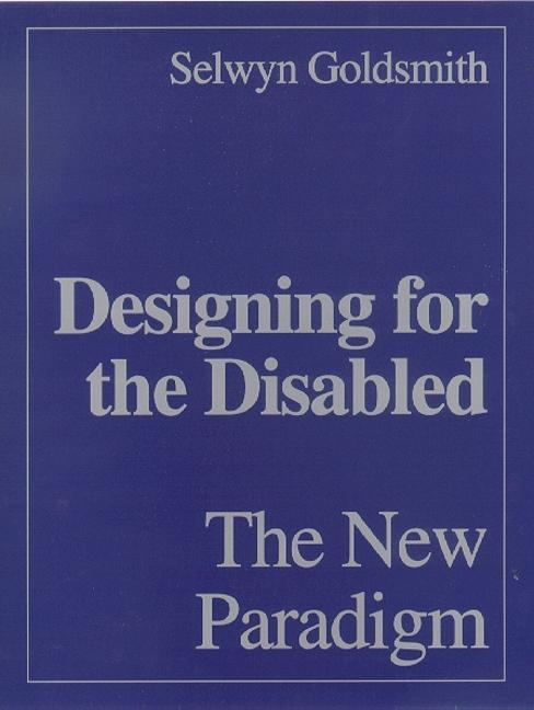 Designing for the Disabled: The New Paradigm als Buch (gebunden)