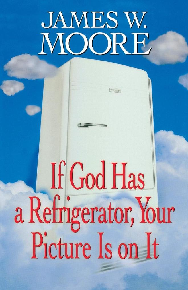 If God Has a Refrigerator, Your Picture Is on It als Taschenbuch