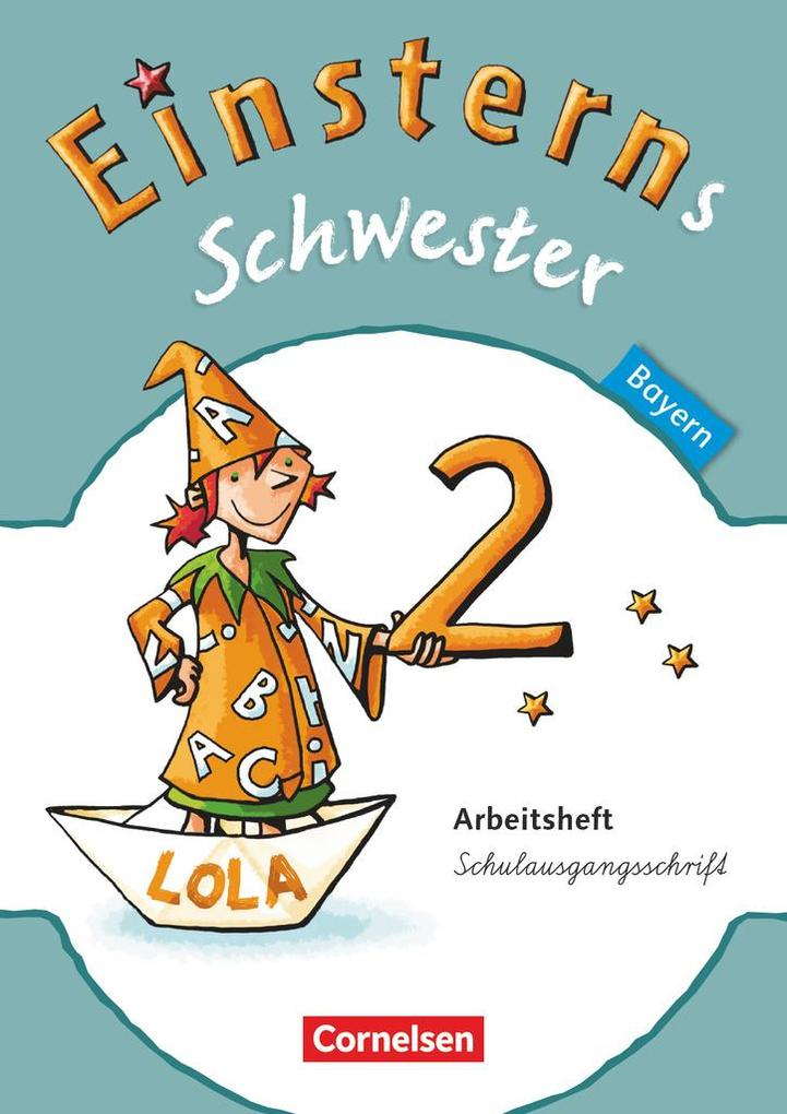 Einsterns Schwester Sprache und Lesen 2. Jahrgangsstufe. Arbeitsheft in Schulausgangsschrift Bayern als Buch (kartoniert)