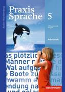 Praxis Sprache 5. Arbeitsheft. Baden-Württemberg
