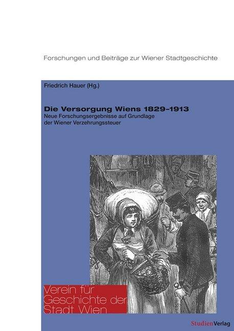 Die Versorgung Wiens 1829'1913 als Buch (kartoniert)