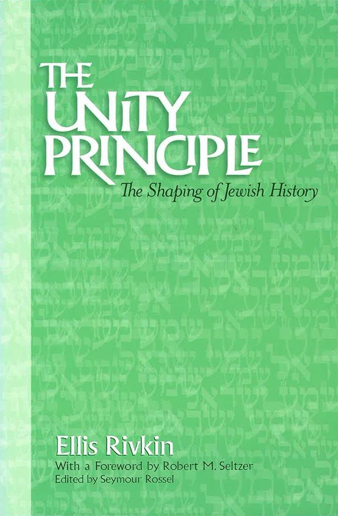 The Unity Principle: The Shaping of Jewish History als Taschenbuch