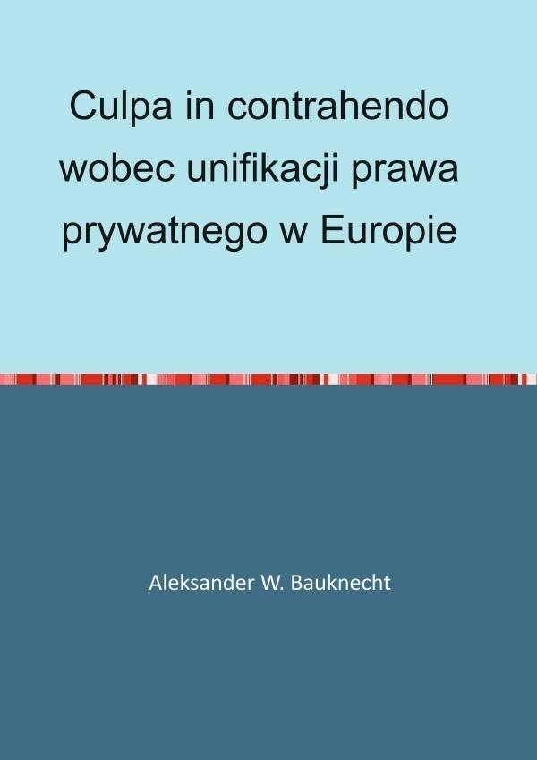 Culpa in contrahendo wobec unifikacji prawa prywatnego w Europie als Buch (kartoniert)
