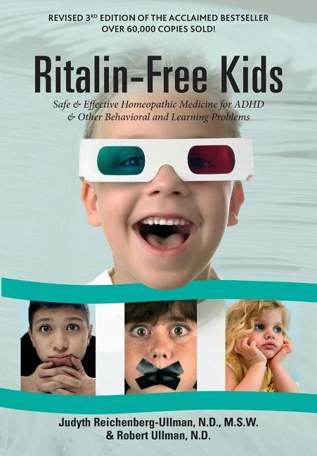 Ritalin-Free Kids: Safe and Effective Homeopathic Medicine for ADHD and Other Behavioral and Learning Problems als Taschenbuch