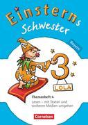 Einsterns Schwester - Sprache und Lesen 3. Jahrgangsstufe. Themenheft 4 Bayern