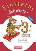 Einsterns Schwester - Sprache und Lesen 3. Jahrgangsstufe. Themenheft 2 Bayern