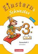 Einsterns Schwester - Sprache und Lesen 3. Jahrgangsstufe. Themenheft 3 Bayern