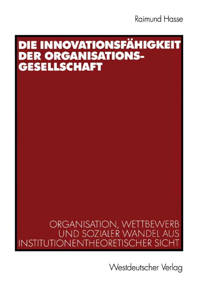 Die Innovationsfähigkeit der Organisationsgesellschaft als Buch (gebunden)