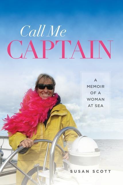 Call Me Captain: A Memoir of a Woman at Sea als Taschenbuch