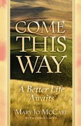 Come This Way A Better Life Awaits
