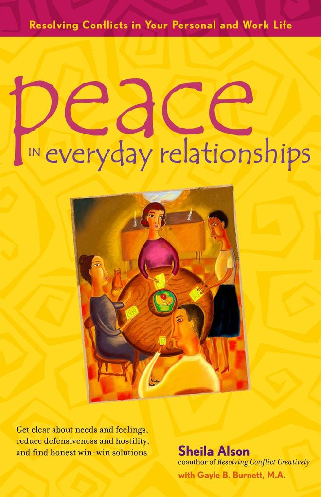 Peace in Everyday Relationships: Resolving Conflicts in Your Personal and Work Life als Buch (gebunden)