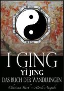 I Ging [Yì Jing] - Das Buch der Wandlungen