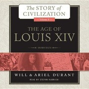 The Age of Louis XIV: A History of European Civilization in the Period of Pascal, Moliere, Cromwell, Milton, Peter the Great, Newton, and Sp