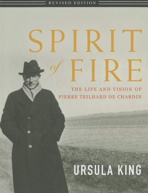 Spirit of Fire: The Life and Vision of Teilhard de Chardin als Taschenbuch