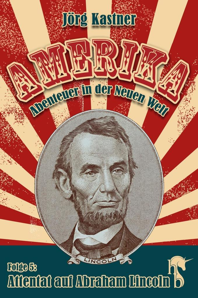Attentat auf Abraham Lincoln als eBook epub