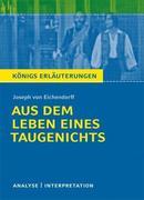 Aus dem Leben eines Taugenichts von Joseph von Eichendorff. Textanalyse und Interpretation mit ausführlicher Inhaltsangabe und Abituraufgaben mit Lösungen.
