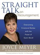 Straight Talk on Discouragement: Overcoming Emotional Battles with the Power of God's Word!