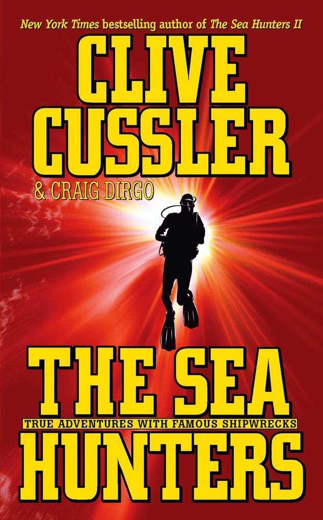The Sea Hunters: True Adventures with Famous Shipwrecks als Taschenbuch