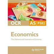OCR Economics AS Student Unit Guides: Unit F582 New Edition The National and International Economy