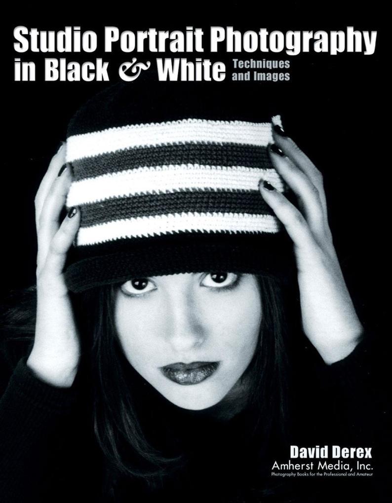 Studio Portrait Photography in Black & White: Techniques and Images als Taschenbuch
