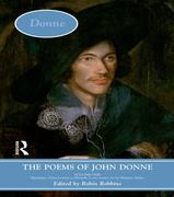 The Poems of John Donne: Volume One