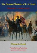Personal Memoirs of U. S. Grant [Illustrated - 2 volumes in one]