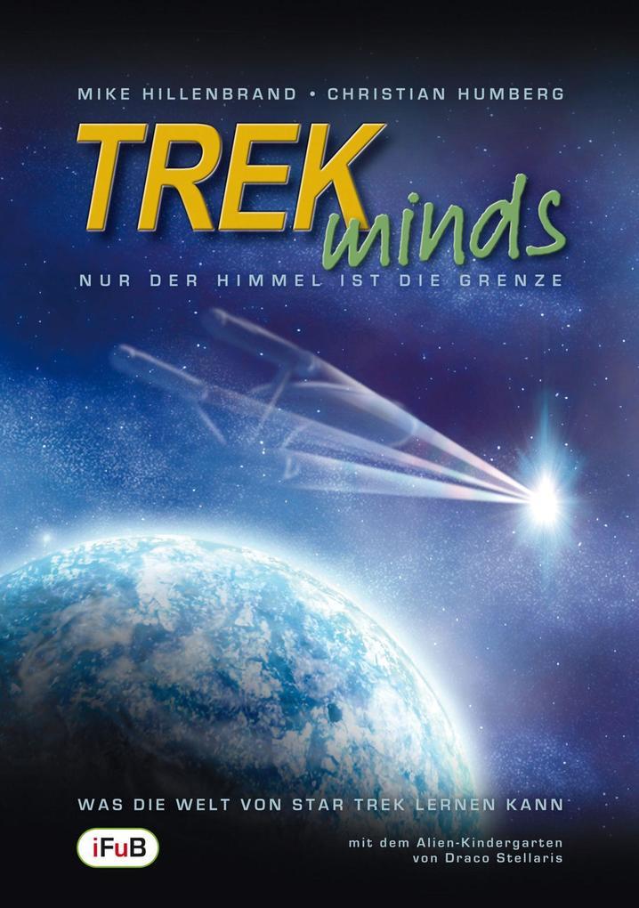 TREKminds - Nur der Himmel ist die Grenze - Was die Welt von Star Trek lernen kann als eBook epub
