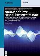 Grundgebiete der Elektrotechnik - Wechselströme, Drehstrom, Leitungen, Anwendungen der Fourier-, der Laplace- und der Z-Transformation